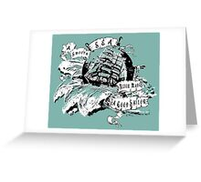 A smooth sea never made a good Sailor Greeting Card