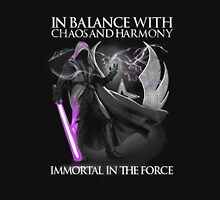 In balance with chaos and harmony Immortal in the force Shirt Unisex T-Shirt