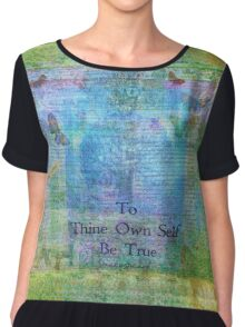 To Thine Own Self Be True,  Shakespeare Quote  Chiffon Top