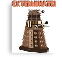 Dalek Exterminate! Canvas Print