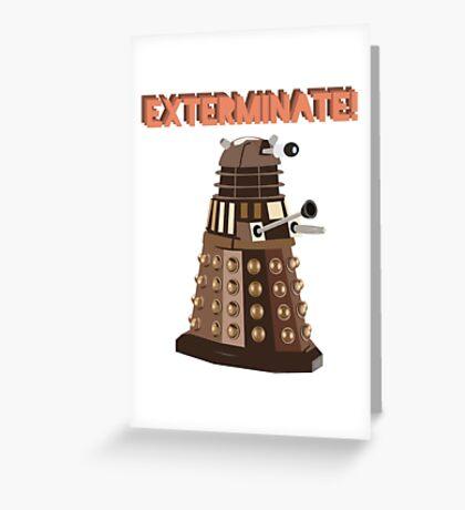 Dalek Exterminate! Greeting Card
