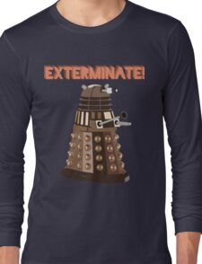 Dalek Exterminate! Long Sleeve T-Shirt