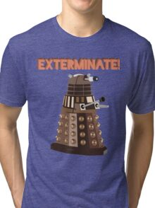 Dalek Exterminate! Tri-blend T-Shirt