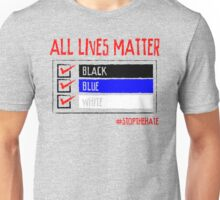 All Lives Matter - #stopthehate Unisex T-Shirt