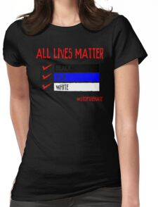 All Lives Matter - #stopthehate Womens Fitted T-Shirt