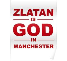 Zlatan Ibrahimovic is God In Manchester Poster