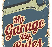 My Garage My Rules by gtcdesign