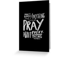 Dont Worry, Pray II Greeting Card