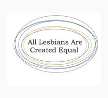 All Lesbians Are Created Equal Kids Tee