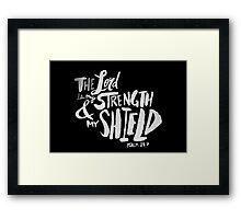 Psalm 28: 7 II Framed Print