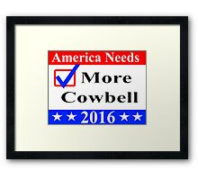 America Needs More Cowbell 2016 Framed Print