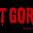 Got Gore ? by Alaric  Barca