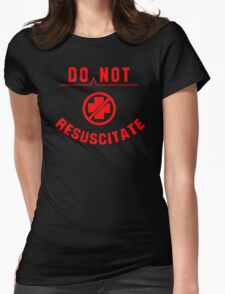 Do Not Resuscitate funny Womens Fitted T-Shirt