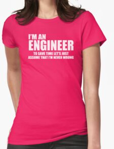 I Am Engineer Funny Womens Fitted T-Shirt