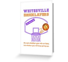 Whitesville Bricklayers Basketball Greeting Card