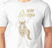 How You Unisex T-Shirt