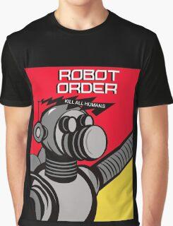 Robot Order  kill all humans    Graphic T-Shirt