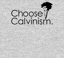 Choose Calivinism: A Tribute to Gray Areas Unisex T-Shirt