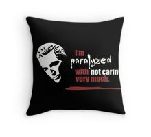Paralyzed Throw Pillow
