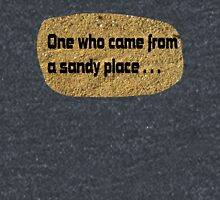one who came from a sandy place Classic T-Shirt
