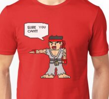 Ryu Sure you can Unisex T-Shirt