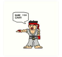 Ryu Sure you can Art Print
