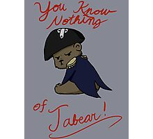 You know nothing of Jabear Photographic Print