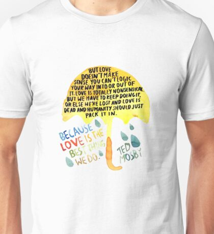 "HIMYM: ""Best thing we do"" Unisex T-Shirt"