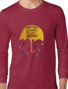 """HIMYM: """"Funny how"""" Long Sleeve T-Shirt"""