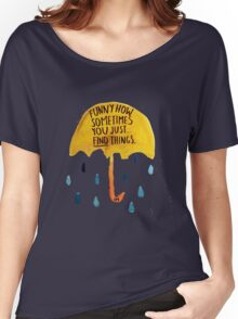"""HIMYM: """"Funny how"""" Women's Relaxed Fit T-Shirt"""