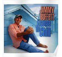 license to chill - jimmy buffett Poster