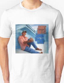 license to chill - jimmy buffett Unisex T-Shirt