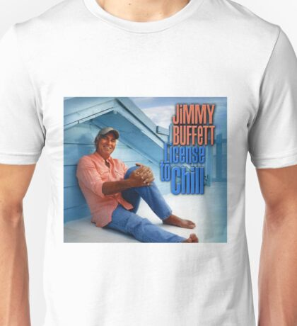license to chill - jimmy buffett Unisex T-Shirt