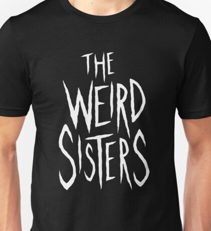 The Weird Sisters - White Unisex T-Shirt