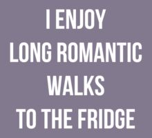 I enjoy long romantic walks to the fridge Kids Tee