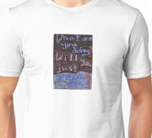 Gilmore Girls - What are you doing? Will you just stand still? Unisex T-Shirt