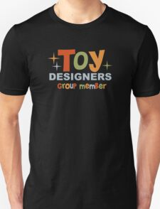 "For ""Toy Designers"" group members Unisex T-Shirt"