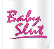 Baby Slut Shirt Poster