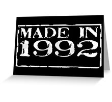 Made in 1992 Greeting Card