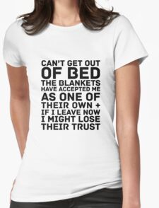 Can't Get Out Of Bed Womens Fitted T-Shirt