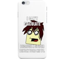 Spider demons tell me to do things iPhone Case/Skin
