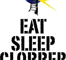 Eat. Sleep. Clobber. Repeat. by dtorresdmt