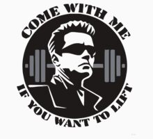come with me if you want to lift - arnold Baby Tee