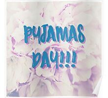 PYJAMAS DAY! Poster
