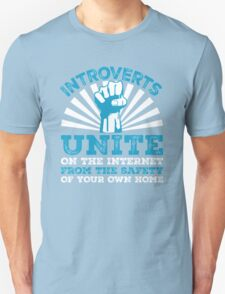 Introverts, Unite From The Safety Of Your Home  Unisex T-Shirt
