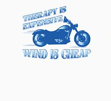 Therapy is Expensive, Wind is Cheap Unisex T-Shirt
