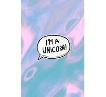 I'm a unicorn! Photographic Print