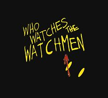 Who Waches the Watchmen Unisex T-Shirt