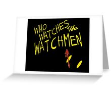 Who Waches the Watchmen Greeting Card