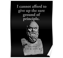 I Cannot Afford To Give Up - Socrates Poster